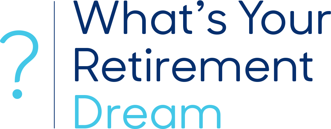 What's Your Retirement Dream?
